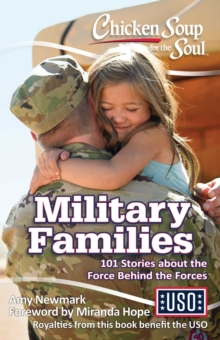 Chicken Soup for the Soul: Military Families : 101 Stories about the Force Behind the Forces, EPUB eBook