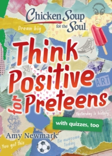 Chicken Soup for the Soul: Think Positive for Preteens, EPUB eBook