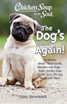 Chicken Soup for the Soul: The Dog's Done It Again! : 20 Stories About Those Goofy, Mischievous Dogs - from Chicken Soup for the Soul: The Dog Really Did That?, EPUB eBook