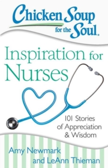 Chicken Soup for the Soul: Inspiration for Nurses, Paperback Book