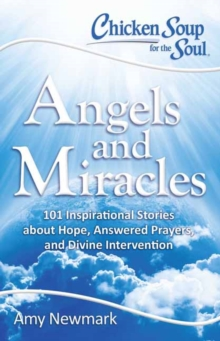 Chicken Soup for the Soul: Angels and Miracles, Paperback Book