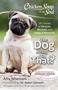 Chicken Soup for the Soul : The Dog Really Did That?, Paperback Book
