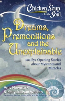 Chicken Soup for the Soul : Dreams, Premonitions and the Unexplainable, Paperback Book