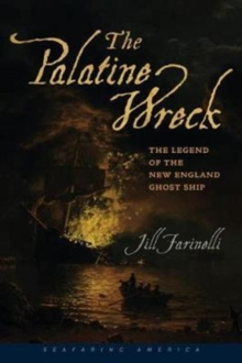 The Palatine Wreck : The Legend of the New England Ghost Ship, Paperback Book