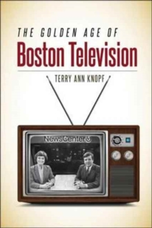The Golden Age of Boston Television, Paperback Book