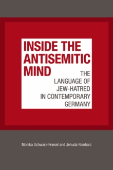 Inside the Antisemitic Mind : The Language of Jew-Hatred in Contemporary Germany, Paperback Book
