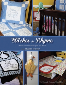 Stitches in Rhyme : Mother Goose Embroidered Quilts (and More!) for the Modern Nursery, Paperback Book