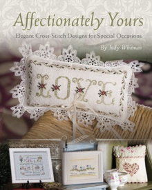 Affectionately Yours : Elegant Crossstitch Designs for Special Occasions, Paperback Book