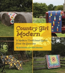Country Girl Modern : 11 Modern Traditional Quilts from the Junction, Paperback / softback Book
