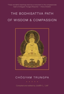 The Bodhisattva Path Of Wisdom And Compassion, Paperback Book