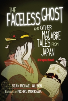Lafcadio Hearn's The Faceless Ghost and Other Macabre Tales from Japan, Paperback Book
