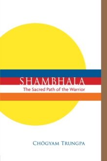Shambhala The Sacred Path Of The Warrior, Paperback Book