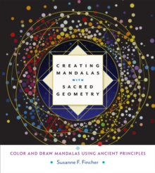 Creating Mandalas With Sacred Geometry, Paperback Book