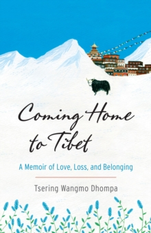 Coming Home To Tibet, Paperback / softback Book