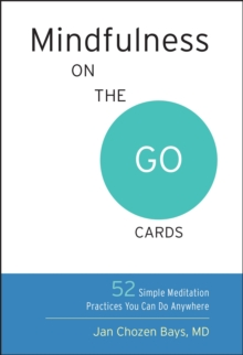 Mindfulness On The Go Cards : 52 Simple Meditation Practices You Can Do Anywhere, Paperback / softback Book