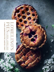 Lomelino's Pies : A Celebration of Pies, Galettes, and Tarts, Hardback Book