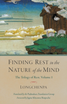 Finding Rest In The Nature Of The Mind : Trilogy of Rest, Volume 1, Hardback Book