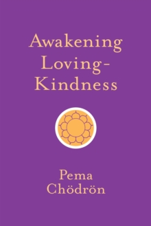Awakening Loving-Kindness, Paperback Book