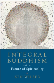 Integral Buddhism : And the Future of Spirituality, Paperback Book