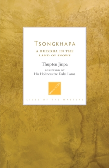Tsongkhapa : A Buddha in the Land of Snows, Paperback / softback Book
