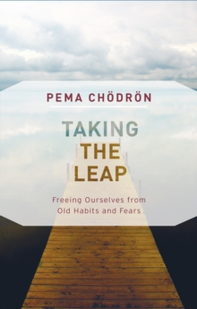Taking the Leap : Freeing Ourselves from Old Habits and Fears, Paperback / softback Book