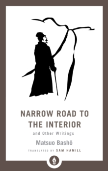 Narrow Road to the Interior : And Other Writings, Paperback / softback Book
