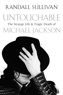 Untouchable : The Strange Life and Tragic Death of Michael Jackson, Paperback / softback Book