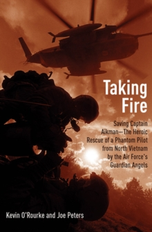 Taking Fire : Saving Captain Aikman: A Story of the Vietnam Air War, EPUB eBook