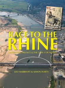 Race to the Rhine : Liberating France and the Low Countries, 1944-45, Hardback Book