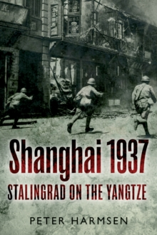 Shanghai 1937 : Stalingrad on the Yangtze, Paperback Book