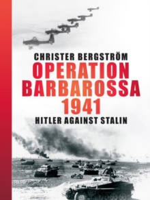 Operation Barbarossa 1941 : Hitler Against Stalin, Hardback Book