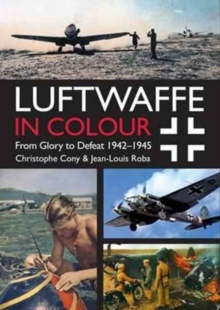 Luftwaffe in Colour Volume 2 : From Glory to Defeat 1942-1945, Paperback Book