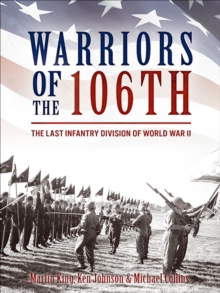 Warriors of the 106th : The Last Infantry Division of World War II, EPUB eBook