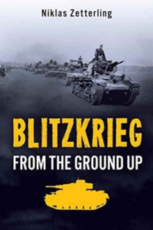 Blitzkrieg : From the Ground Up, Hardback Book