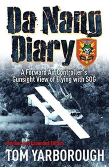 Da Nang Diary : A Forward Air Controller's Gunsight View of Flying with Sog, Paperback Book