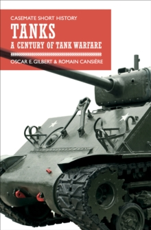 Tanks : A Century of Tank Warfare, EPUB eBook
