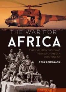 The War for Africa : 12 Months That Transformed a Continent, Hardback Book