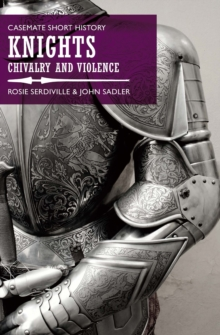Knights : Chivalry and Violence, EPUB eBook