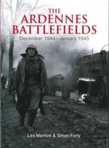The Ardennes Battlefields : December 1944-January 1945, Hardback Book