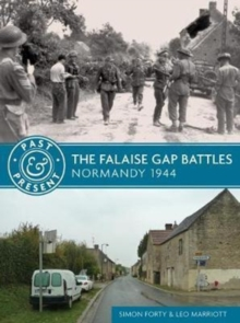 The Falaise Gap Battles : Normandy 1944, Paperback Book