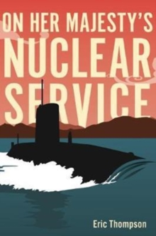 On Her Majesty's Nuclear Service, Hardback Book