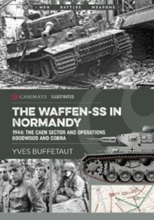 The Waffen-Ss in Normandy : June 1944, the Caen Sector, Paperback / softback Book