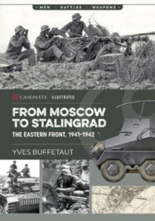 From Moscow to Stalingrad : The Eastern Front, 1941-1942, Paperback / softback Book