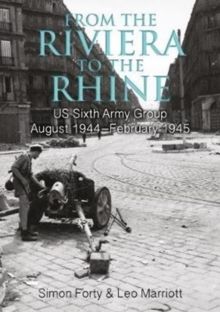 From the Riviera to the Rhine : Us Sixth Army Group August 1944-February 1945, Hardback Book