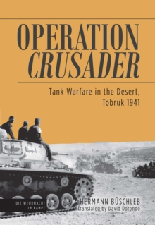Operation Crusader : Tank Warfare in the Desert, Tobruk 1941, EPUB eBook