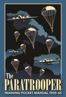 The Paratrooper Training Pocket Manual 1939-1945, Hardback Book