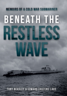 Beneath the Restless Wave : Memoirs of a Cold War Submariner, EPUB eBook