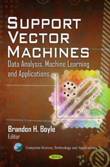 Support Vector Machines : Data Analysis, Machine Learning & Applications, Hardback Book