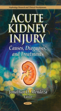 Acute Kidney Injury : Causes, Diagnosis, & Treatments, Hardback Book