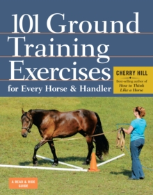 101 Ground Training Exercises for Every Horse & Handler, Paperback / softback Book
